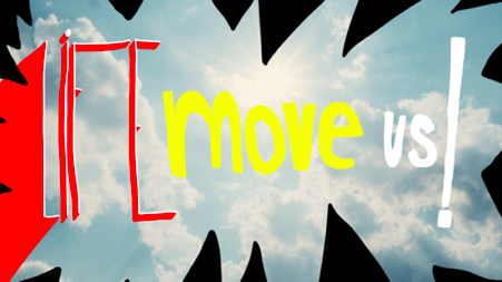 Life move us